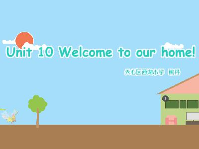 Unit 10 Welcome to my home